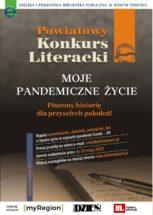 W lewym górnym rogu logo biblioteki i napis Miejska i Powiatowa Biblioteka Publiczna w Nowym Tomyślu. Niżej Powiatowy Konkurs Literacki MOJE PANDEMICZNE ŻYCIE. Piszemy historię dla przyszłych pokoleń! Napisz opowiadanie, dziennik, pamiętnik, list o Twoim życiu w czasach pandemii Covid. 19 Pracę przyślij na adres e-mail: info@bibliotekant.pl Termin nadsyłania prac: 31 maja. Więcej szczegółów na naszej stronie www.bibliotekant.pl . Na samym dole patroni medialni.