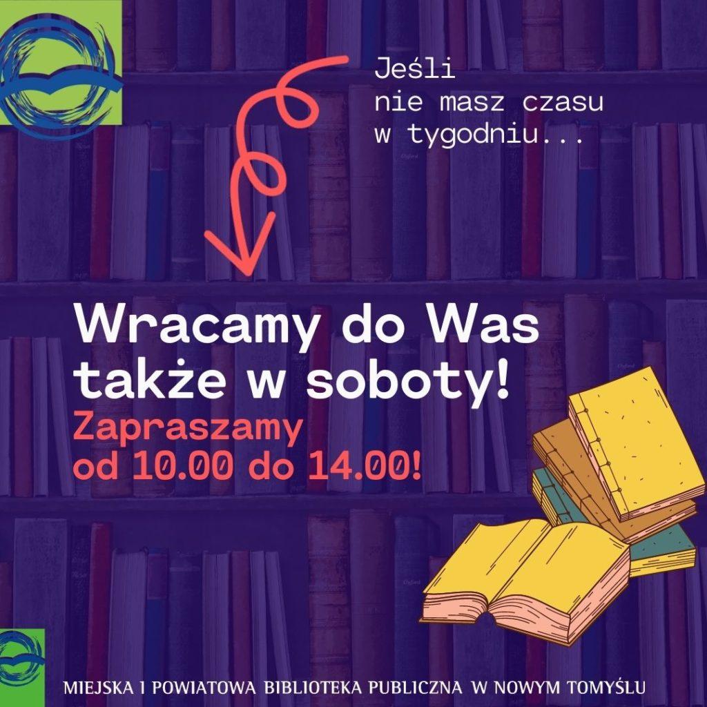 Plansza informacyjna z logobiblioteki, motywem książek oraz napisem: wracamy do was takze w soboty! Zapraszamy od 10.00 do 14.00