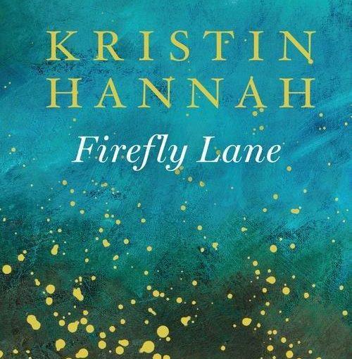 okładka książki: na niebieskim tle żółte drobne kwiatki, u góry napis: Powieść autorki bestsellerów Słowik oraaz Zimowy ogród. Poniżej napis: Kristin Hannah, Firefly Lane