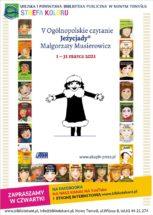 Plakat składa się z 16 okładek przedstawiających postacie z cyklu Jeżycjada autorstwa Małgorzaty Musierowicz, obrazują ramkę. Góra plakatu: od lewej logo i napis Miejska i Powiatowa Biblioteka Publiczna w Nowym Tomyślu, Strefa Koloru. Środek plakatu: V Ogólnopolskie czytanie Jeżycjady Małgorzaty Musierowicz 1-31 marca 2021, uśmiechnięta postać z książki, niżej napis: akapit press. Dół plakatu od lewej: ZAPRASZAMY W CZWARTKI NA FACEBOOKA NA NASZ KANAŁ NA I STRONĘ INTERNETOWĄ YouTube www.bibliotekant.pl www.bibliotekant.pl, info@bibliotekant.pl, Nowy Tomyśl, ul.Witosa 8, tel.61 44 21 274