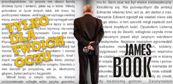zdjęcie przedstaiwa tło złożone z otwartej książki. Po lewej stronie napis Tylko dla Twoich oczu. Na srodku stojący tyłem mężczyzna w garniturze trzymający lupę. Po prawej stronie napis James Book.