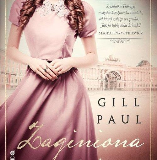 okładka książki, postać młodej dziewczyny ubranej w długą suknię, u dołu napis Gill Paul, Zaginiona córka