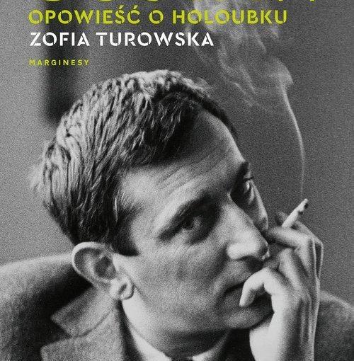 okładka książki, siedzący mężczyzna, z ręką przy ustach trzymający dymiący papieros, u góry duży napis: Gustaw, opowieść o Holoubku, Zofia Turowska, Marginesy