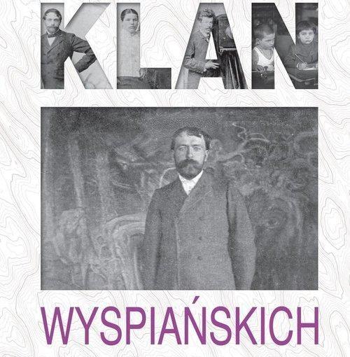okładka książki, w połowie okładki obraz przedstawiający portret mężczyzny, u góry napis Jan Tomkowski Klan, u dołu Wyspiańskich