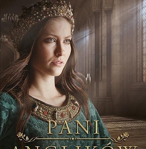 okładka książki, młoda dziewczyna z diademem na głowie, u góry napis: Elizabeth Chadwick, u dołu Pani Anglików : piękno, władza, obowiązek, pożądanie