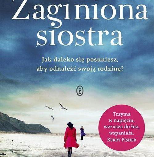 okładka książki, brzegiem morza idą w wodzie oddalone od siebie dwie kobiety, w oddali skały i latające mewy, od góry napis: Tracy Buchanan, Zaginiona siostra, poniżej: Jak daleko się posuniesz, aby odnaleźć rodzinę?
